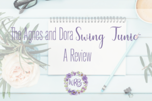 The Agnes and Dora Swing Tunic- A Review