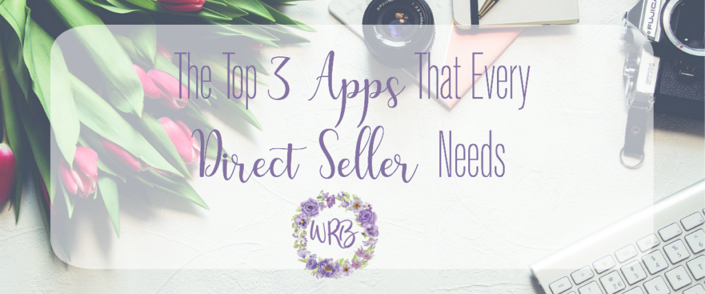 3 Apps That Every Direct Seller Needs